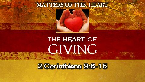 The Heart of Giving | 2 Corinthians 9:6-15