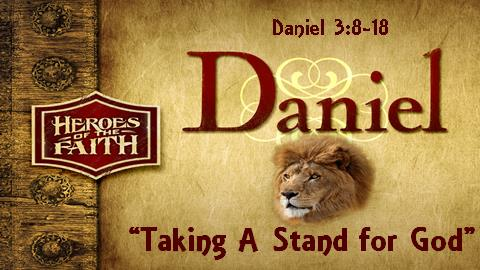 Taking A Stand for God | Daniel 3:8-18