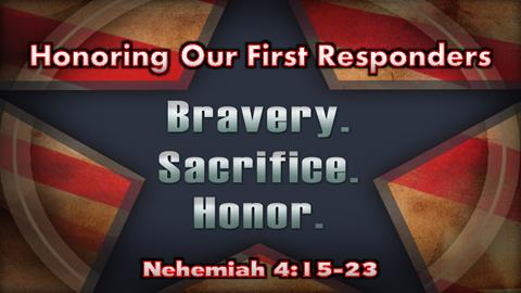 Honoring Our First Responders | Nehemiah 4:15-23