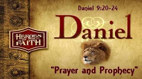 Prayer and Prophecy | Daniel 9:20-24