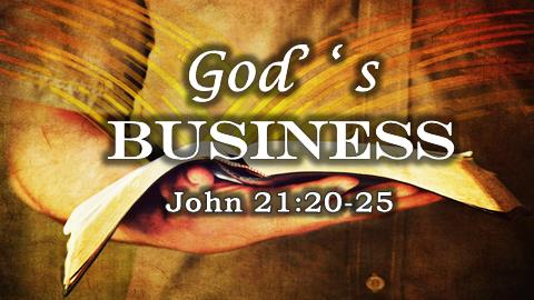 God's Business | John 21:20-25