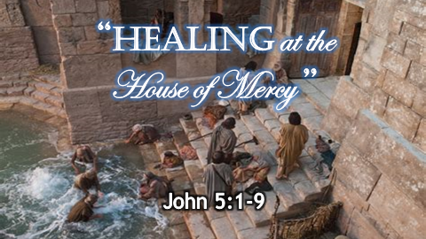 Healing at the House of Mercy | John 5:1-9