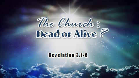 The Church: Dead or Alive? | Revelation 3:1-6