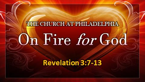 On Fire Fod God | Revelation 3:7-13