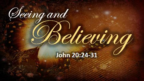 Seeing and Believing | John 20:24-31