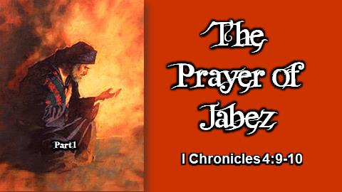 The Prayer of Jabez | I Chronicles 4:9-10